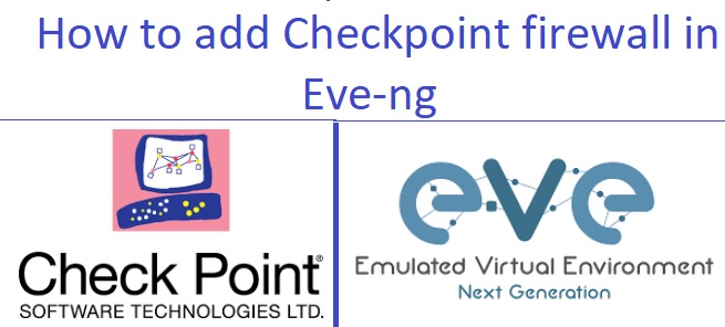 How to add checkpoint firewall in Eve-ng - NetworkHunt