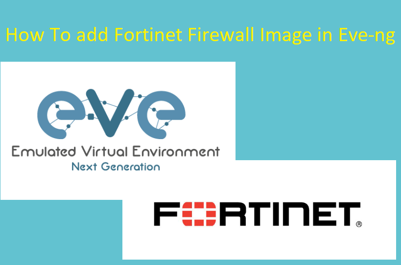 How To add Fortinet Firewall Image to Eve-ng - Networkhunt com